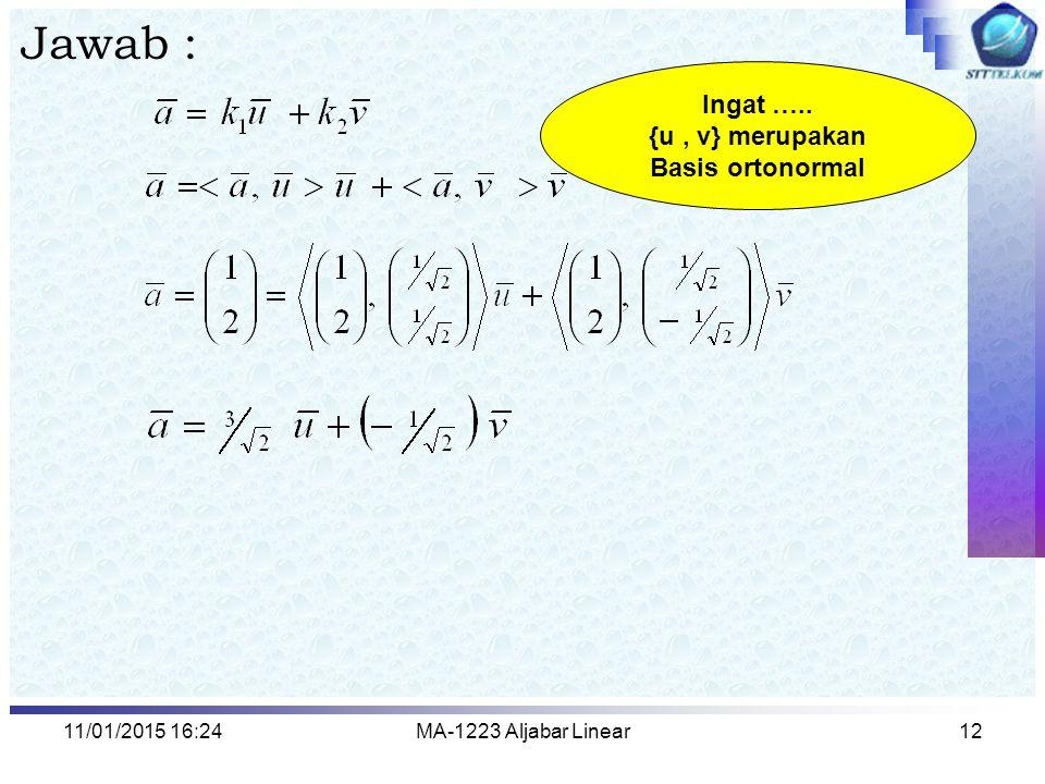 Jawab : Ingat ….. {u , v} merupakan Basis ortonormal 08/04/2017 2:13
