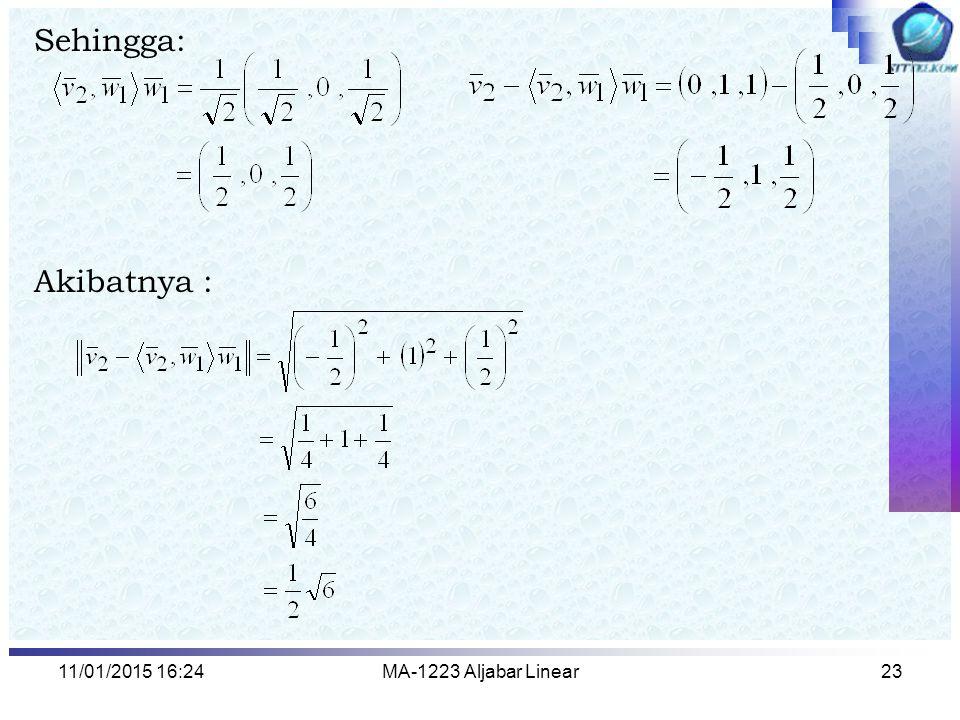 Sehingga: Akibatnya : 08/04/2017 2:13 MA-1223 Aljabar Linear