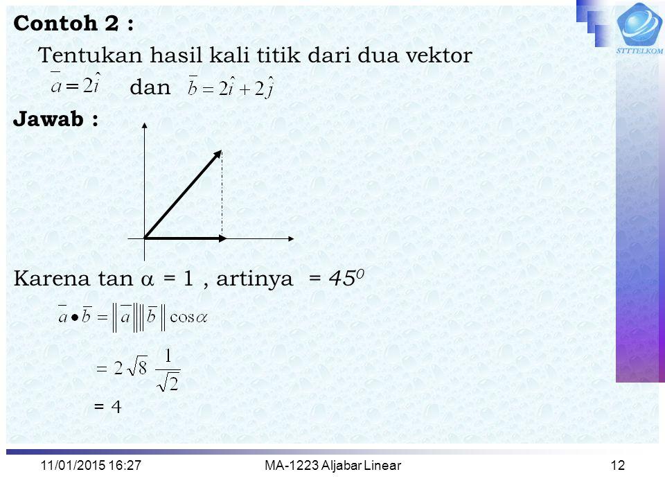 Tentukan hasil kali titik dari dua vektor dan Jawab :