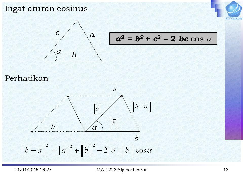 Ingat aturan cosinus c a a2 = b2 + c2 – 2 bc cos  Perhatikan  b 