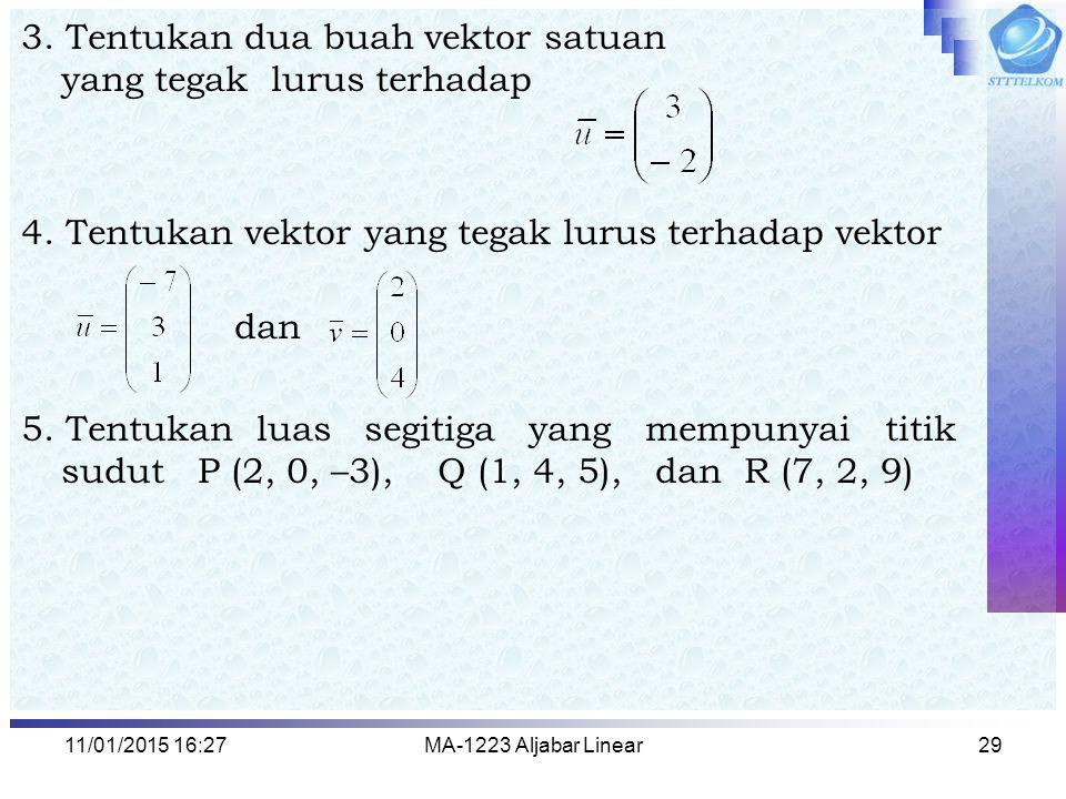 3. Tentukan dua buah vektor satuan yang tegak lurus terhadap