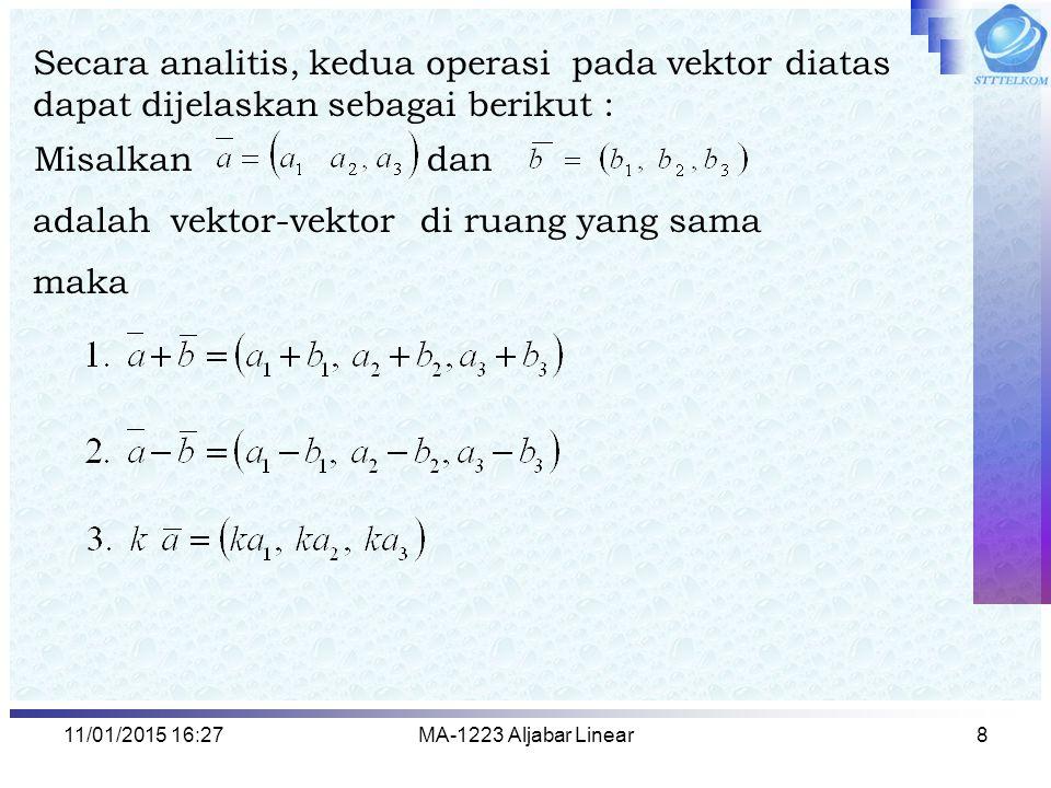 Secara analitis, kedua operasi pada vektor diatas