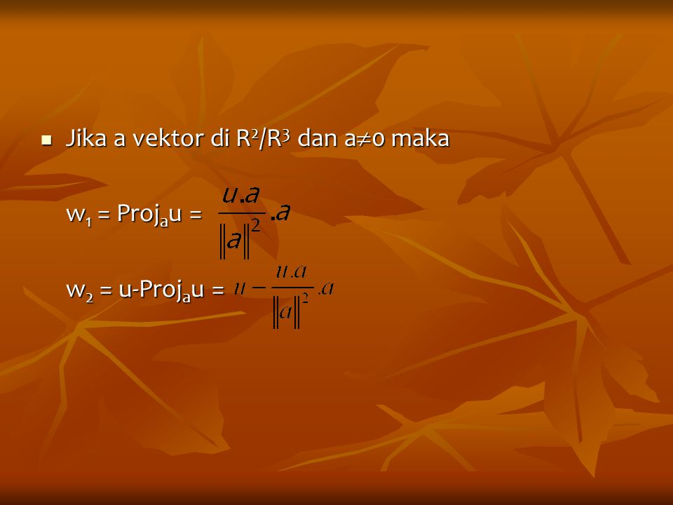 Jika a vektor di R2/R3 dan a0 maka