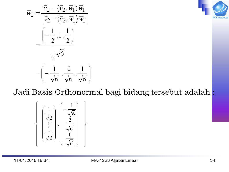 Jadi Basis Orthonormal bagi bidang tersebut adalah :