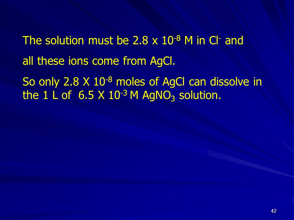 The solution must be 2.8 x 10-8 M in Cl- and