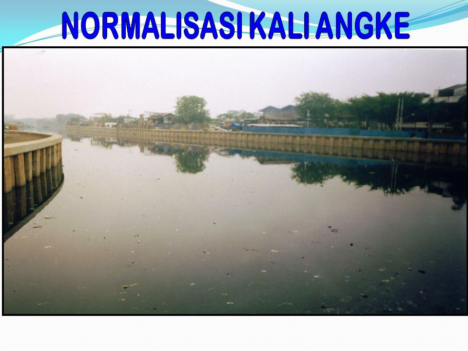 NORMALISASI KALI ANGKE