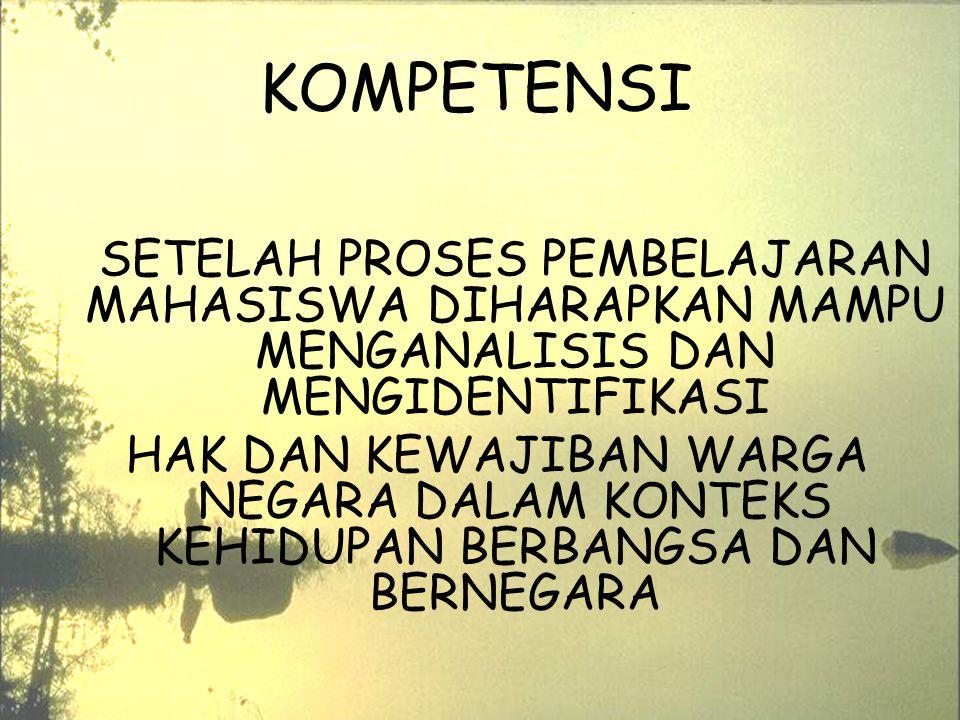 KOMPETENSI SETELAH PROSES PEMBELAJARAN MAHASISWA DIHARAPKAN MAMPU MENGANALISIS DAN MENGIDENTIFIKASI.