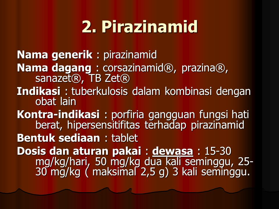 2. Pirazinamid Nama generik : pirazinamid