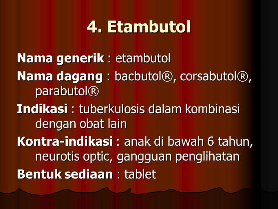 4. Etambutol Nama generik : etambutol