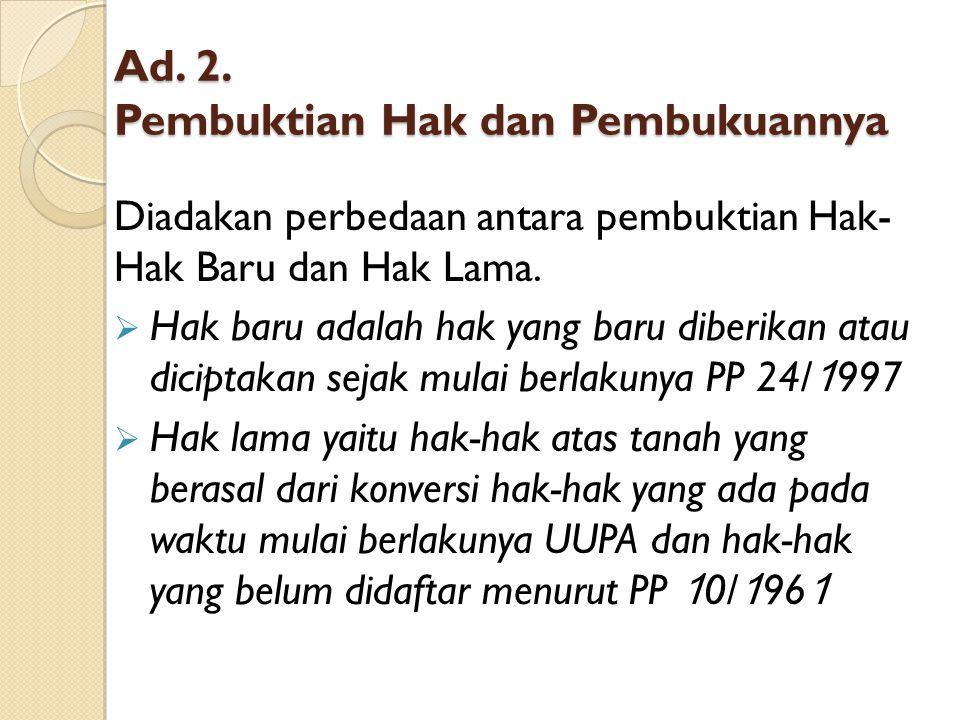 Ad. 2. Pembuktian Hak dan Pembukuannya