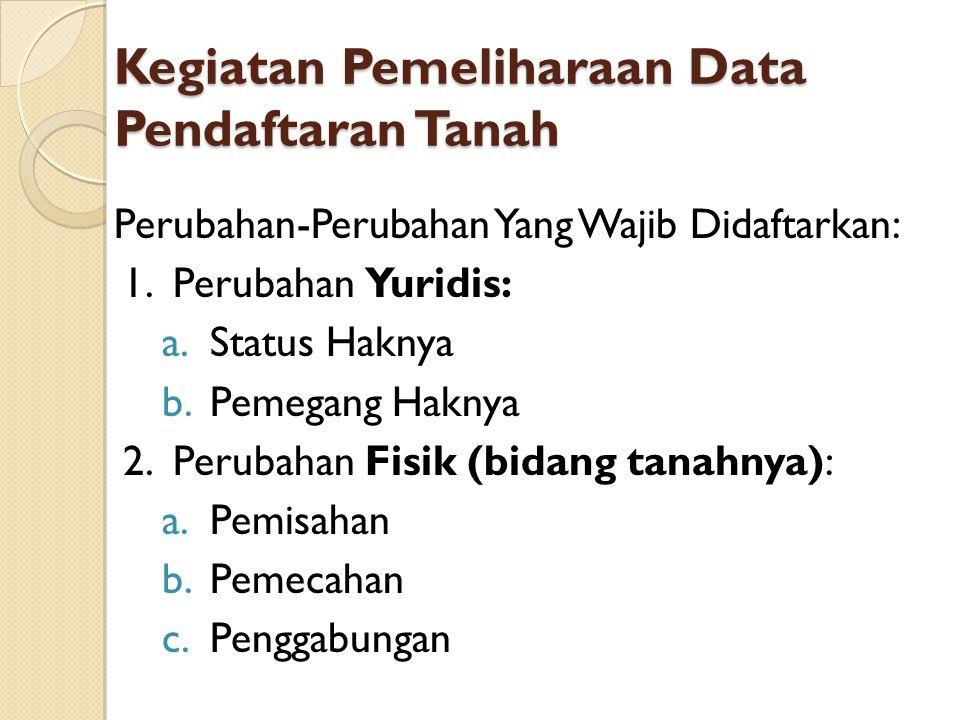 Kegiatan Pemeliharaan Data Pendaftaran Tanah