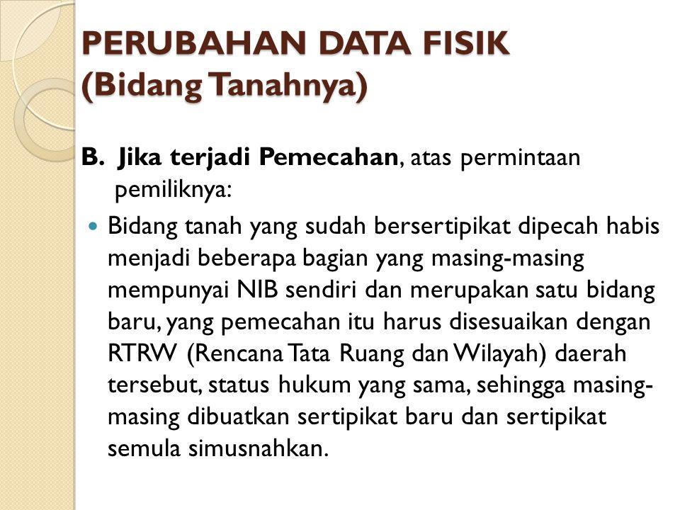 PERUBAHAN DATA FISIK (Bidang Tanahnya)