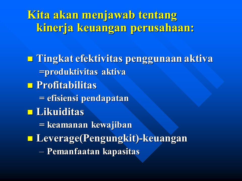 Kita akan menjawab tentang kinerja keuangan perusahaan: