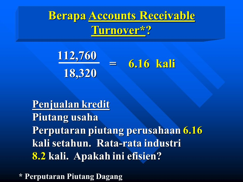 Berapa Accounts Receivable Turnover*