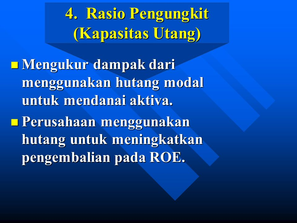 4. Rasio Pengungkit (Kapasitas Utang)
