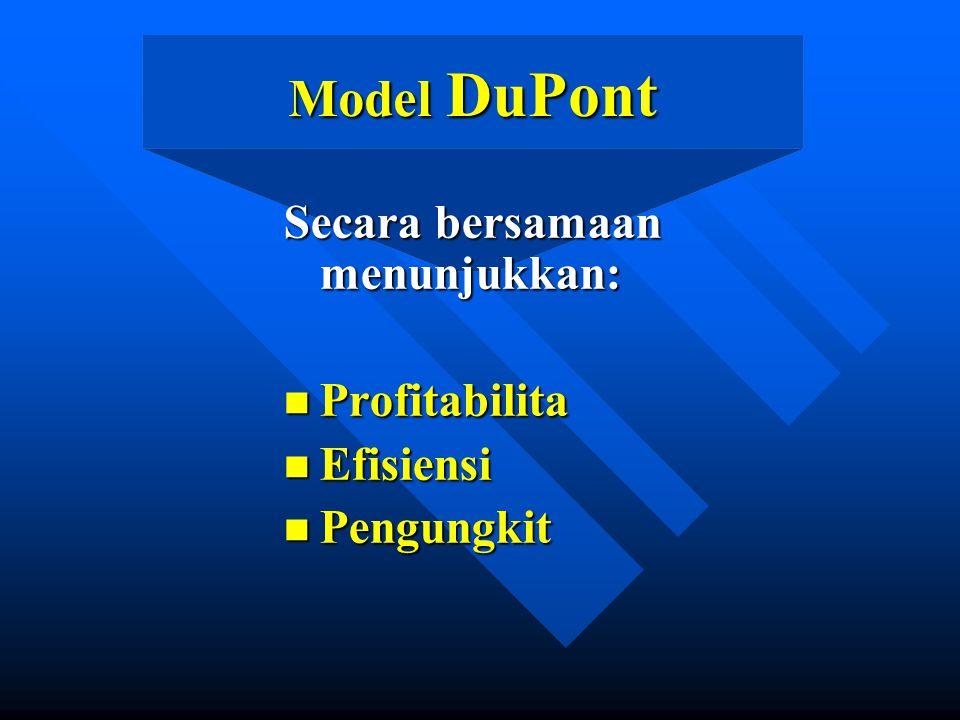 Model DuPont Secara bersamaan menunjukkan: Profitabilita Efisiensi