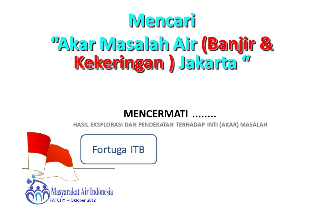 Akar Masalah Air (Banjir & Kekeringan ) Jakarta