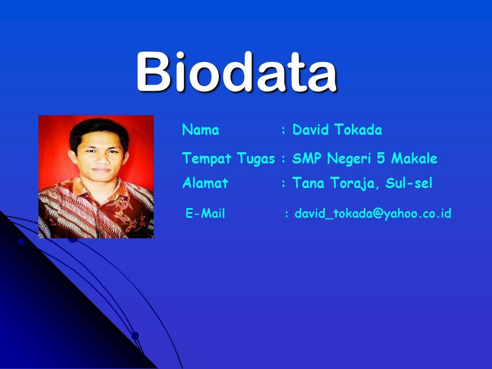 Biodata Nama : David Tokada Tempat Tugas : SMP Negeri 5 Makale