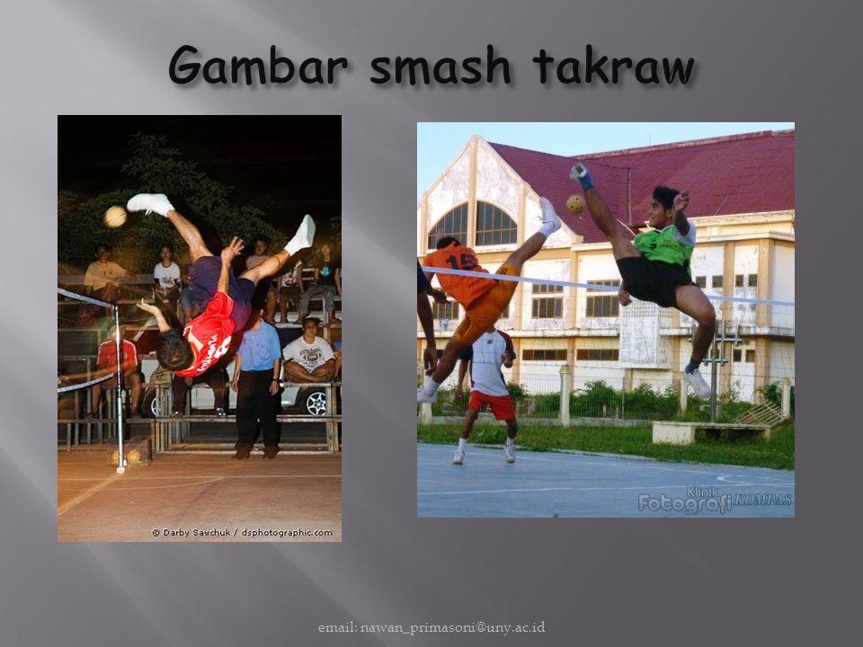 Gambar smash takraw email: nawan_primasoni@uny.ac.id