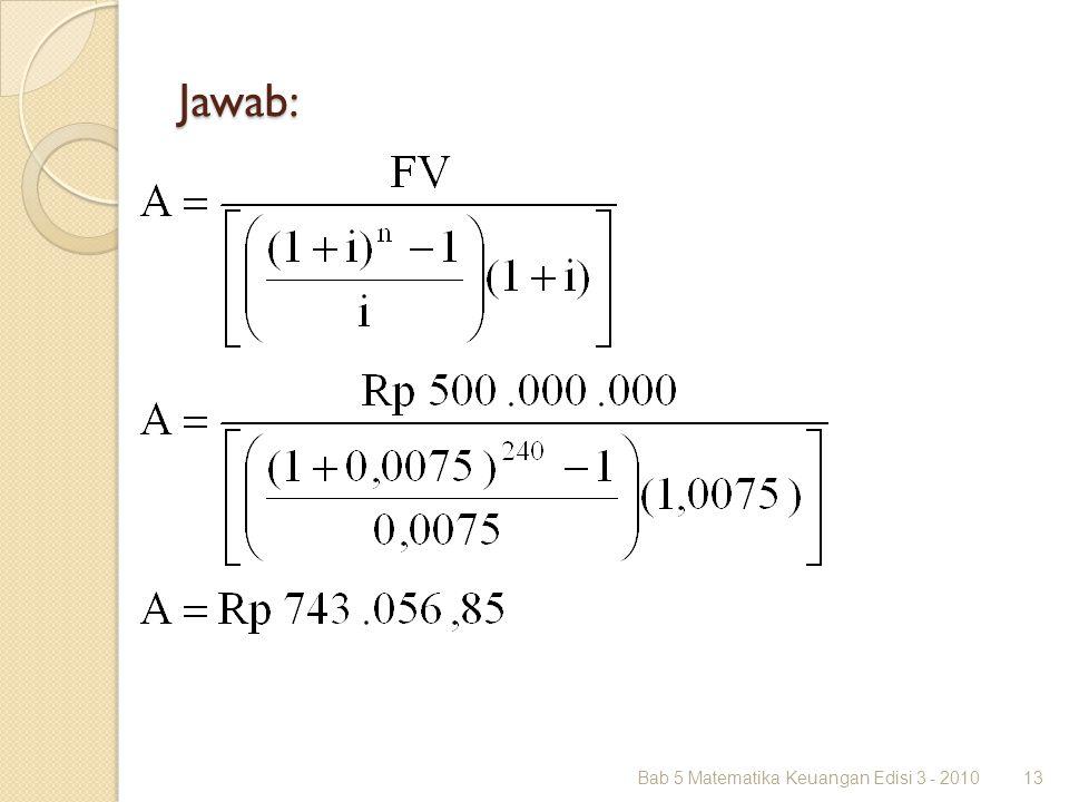 Jawab: Bab 5 Matematika Keuangan Edisi 3 - 2010