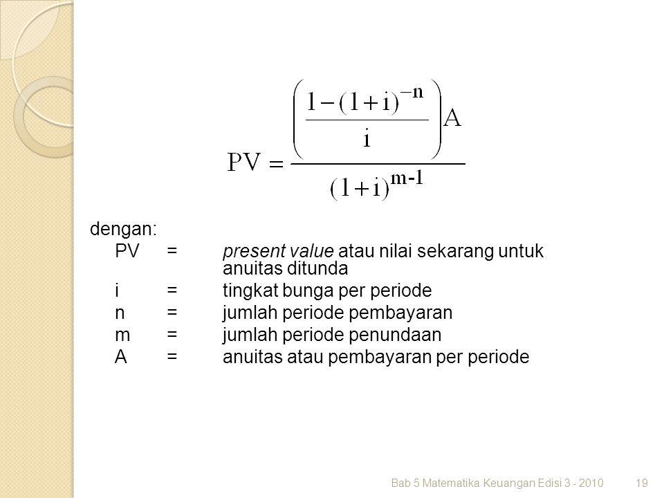 PV = present value atau nilai sekarang untuk anuitas ditunda