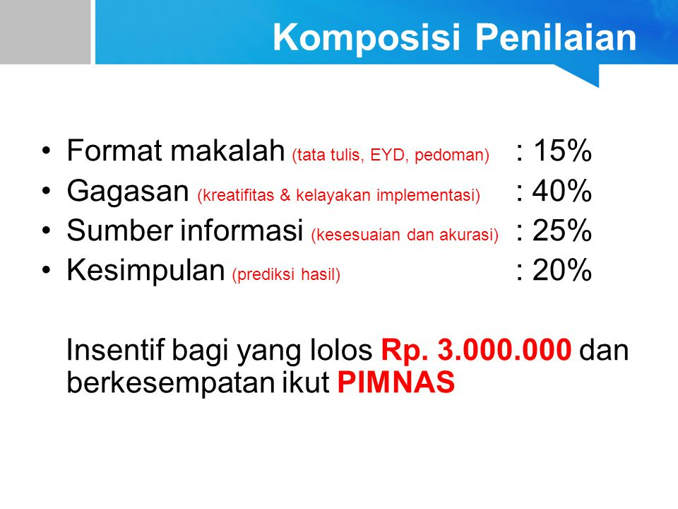 Komposisi Penilaian Format makalah (tata tulis, EYD, pedoman) : 15%