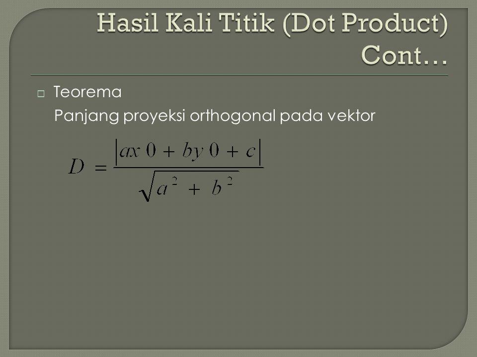 Hasil Kali Titik (Dot Product) Cont…