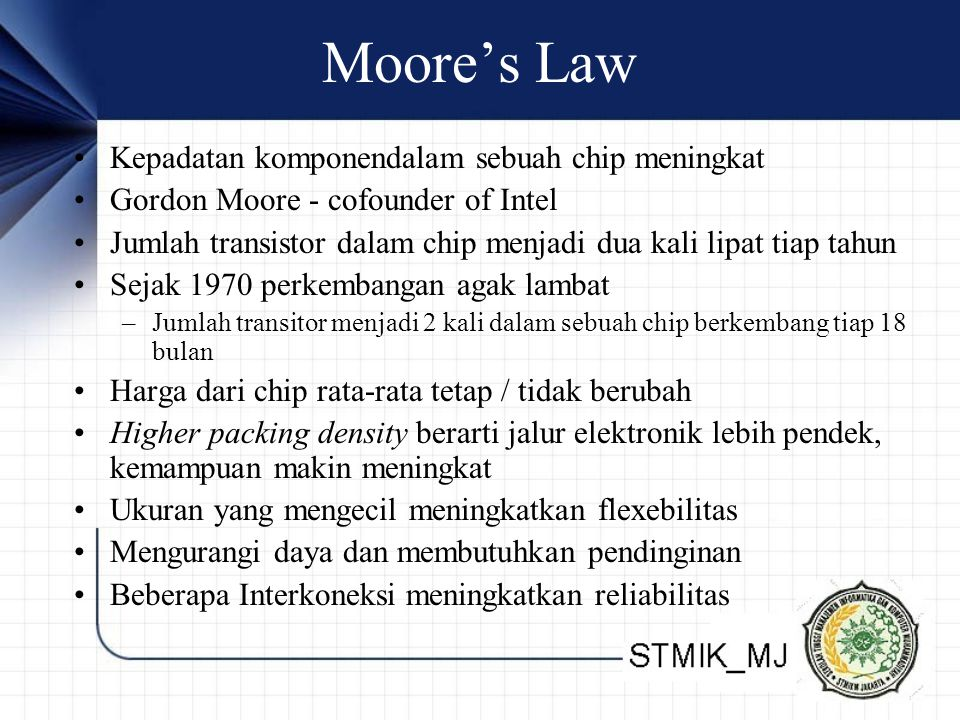 Moore's Law Kepadatan komponendalam sebuah chip meningkat
