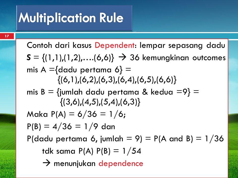 Multiplication Rule Contoh dari kasus Dependent: lempar sepasang dadu