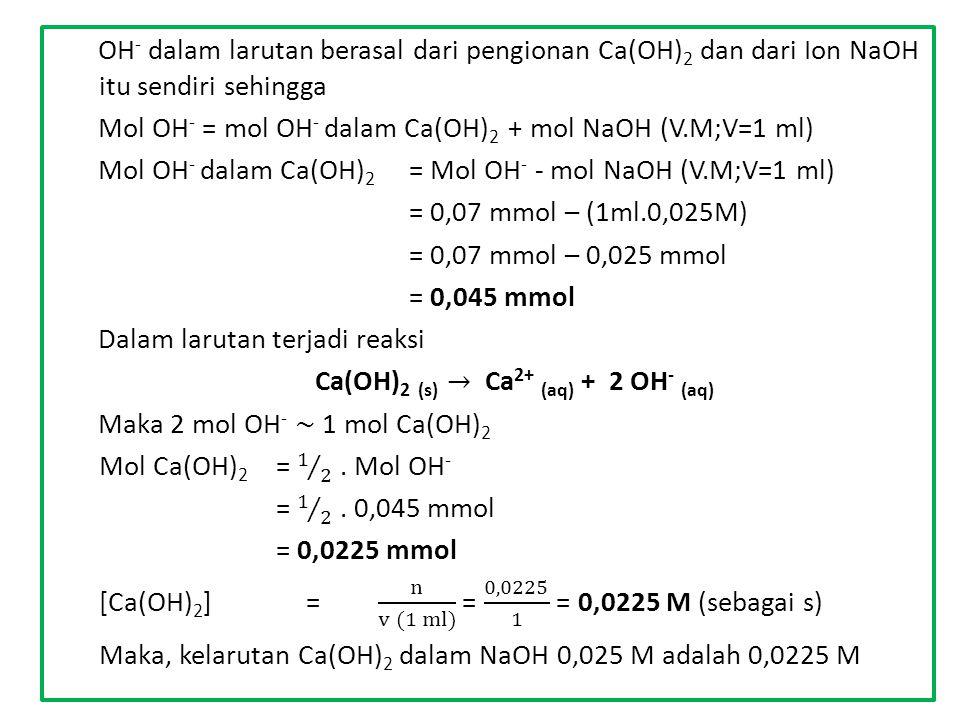Ca(OH)2 (s) → Ca2+ (aq) + 2 OH- (aq)