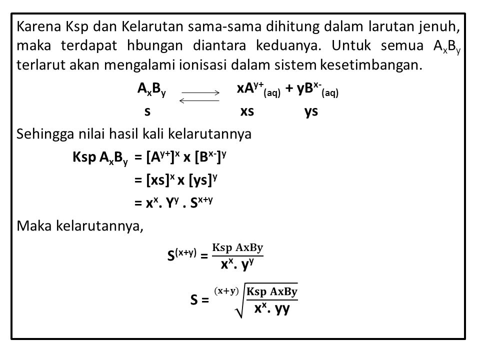 AxBy xAy+(aq) + yBx-(aq)