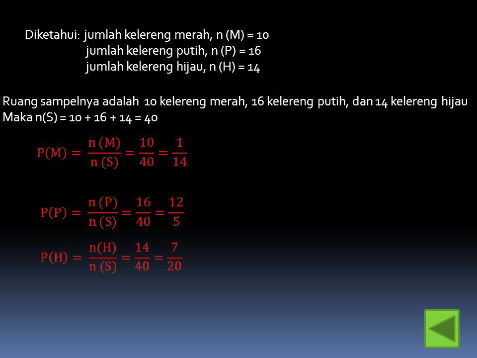 Diketahui: jumlah kelereng merah, n (M) = 10