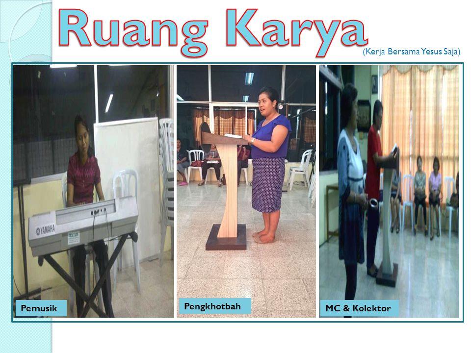 Ruang Karya (Kerja Bersama Yesus Saja) Pemusik Pengkhotbah