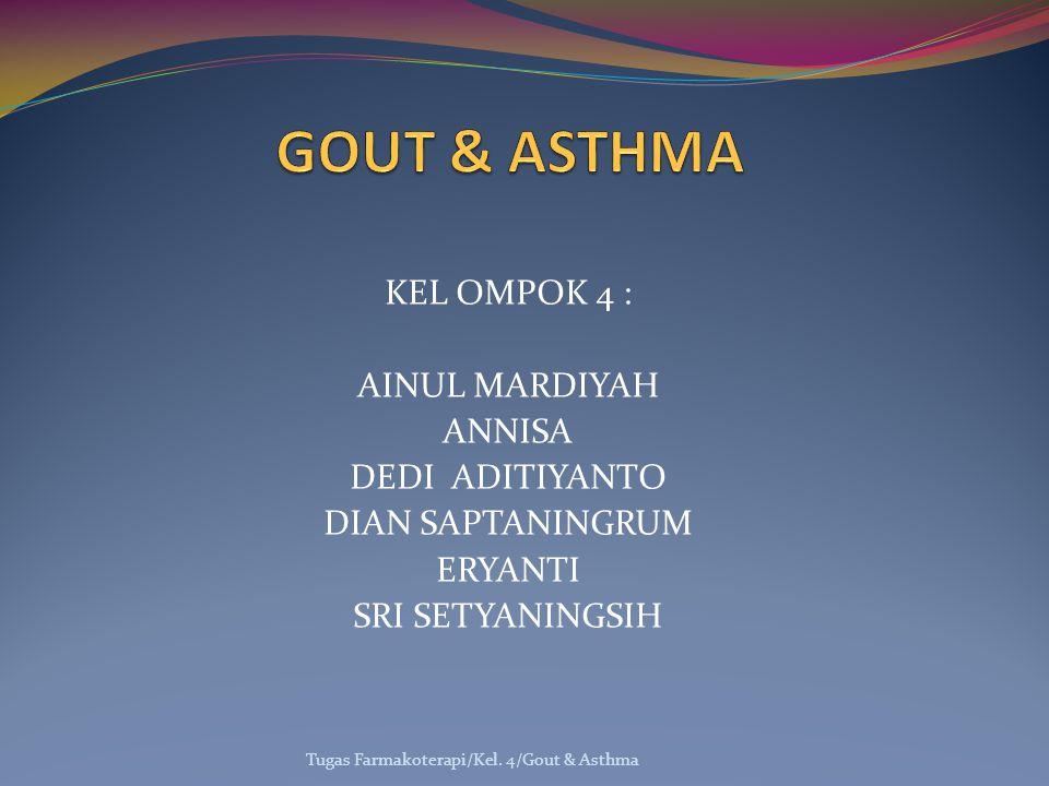 GOUT & ASTHMA KEL OMPOK 4 : AINUL MARDIYAH ANNISA DEDI ADITIYANTO