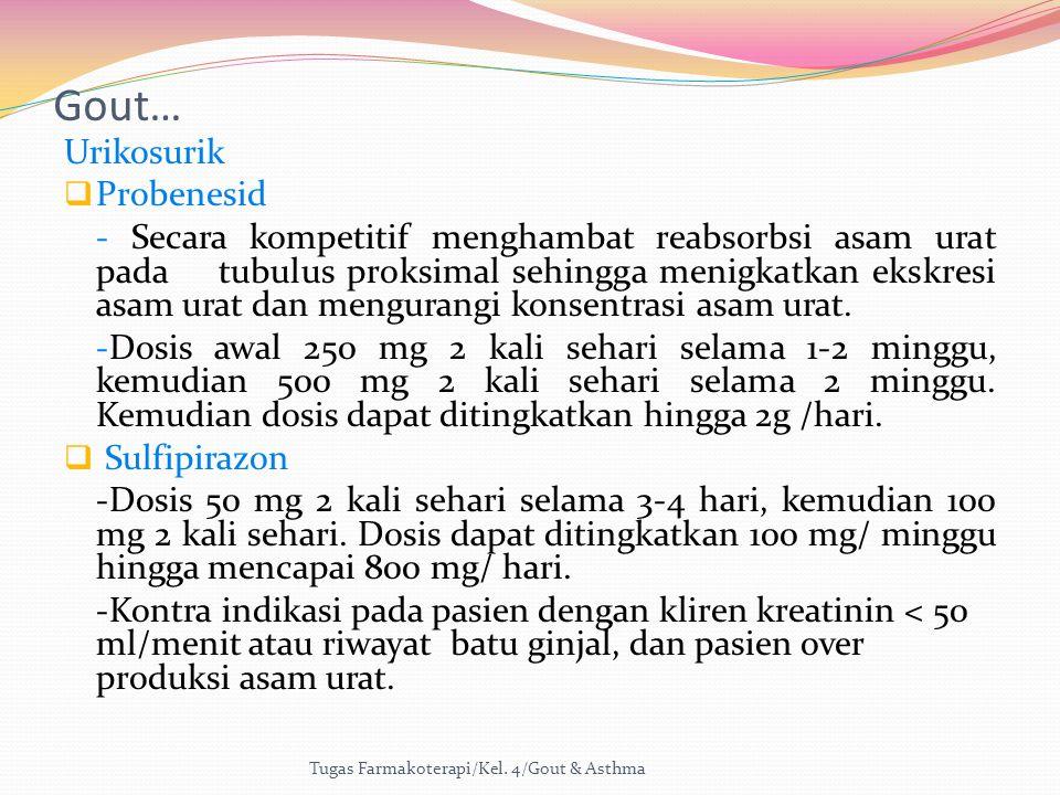 Gout… Urikosurik Probenesid