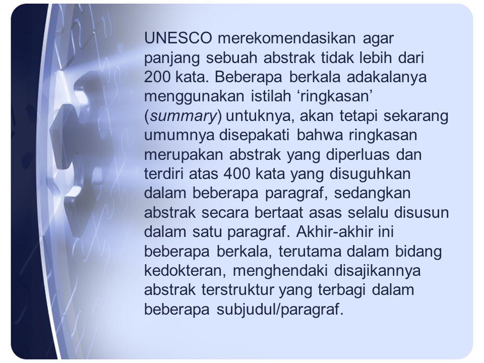 UNESCO merekomendasikan agar panjang sebuah abstrak tidak lebih dari 200 kata.