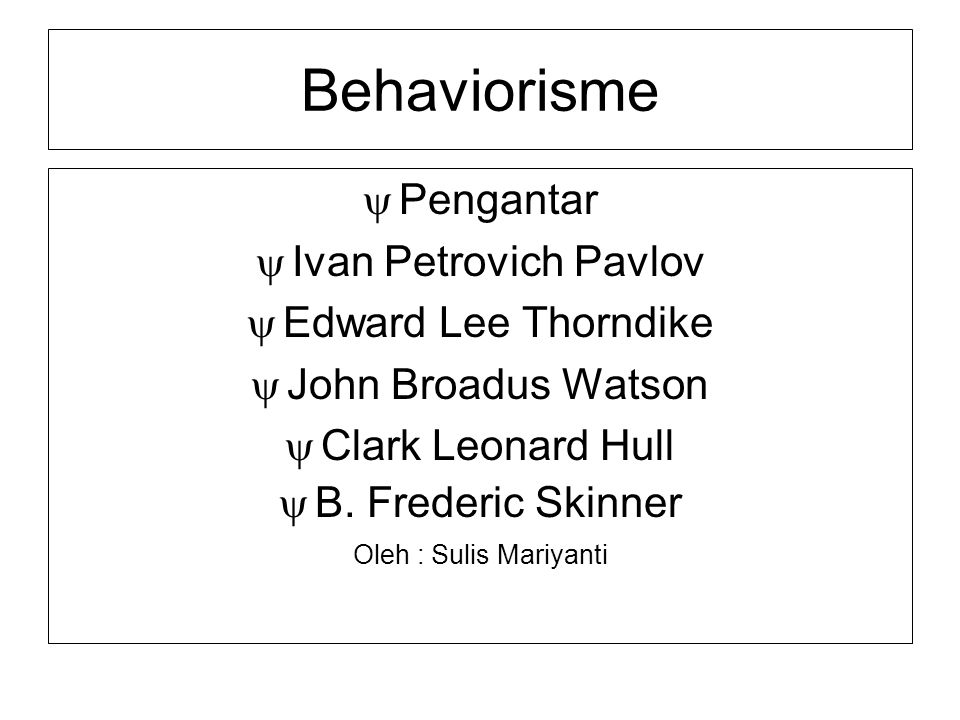 Behaviorisme Pengantar Ivan Petrovich Pavlov Edward Lee Thorndike