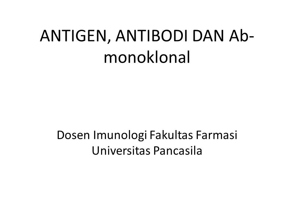 ANTIGEN, ANTIBODI DAN Ab-monoklonal