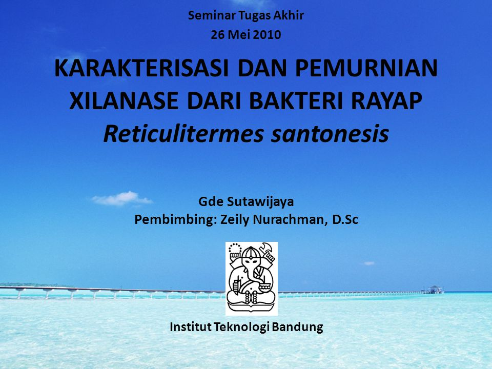 Gde Sutawijaya Pembimbing: Zeily Nurachman, D.Sc