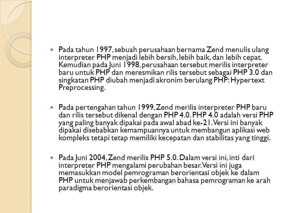Pada tahun 1997, sebuah perusahaan bernama Zend menulis ulang interpreter PHP menjadi lebih bersih, lebih baik, dan lebih cepat. Kemudian pada Juni 1998, perusahaan tersebut merilis interpreter baru untuk PHP dan meresmikan rilis tersebut sebagai PHP 3.0 dan singkatan PHP diubah menjadi akronim berulang PHP: Hypertext Preprocessing.