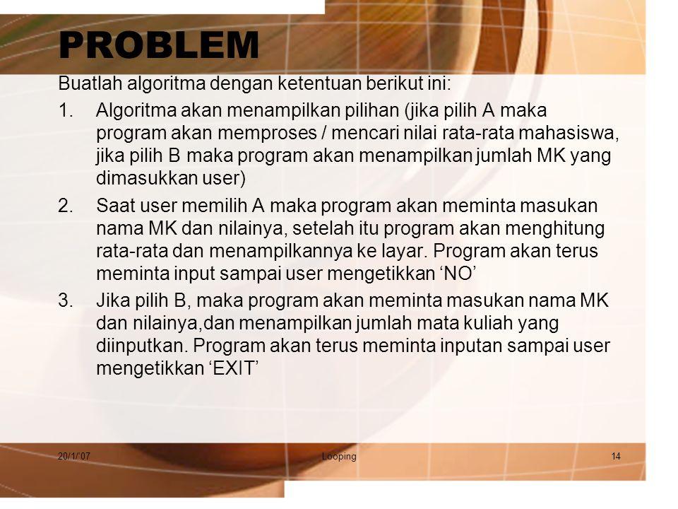 PROBLEM Buatlah algoritma dengan ketentuan berikut ini: