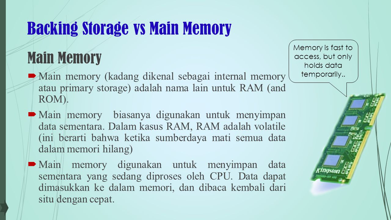 Backing Storage vs Main Memory