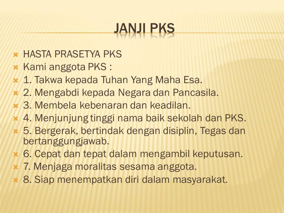 Janji pks HASTA PRASETYA PKS Kami anggota PKS :