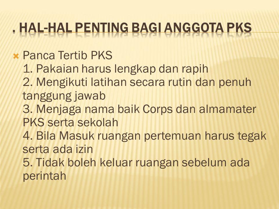 . Hal-Hal Penting Bagi Anggota PKS
