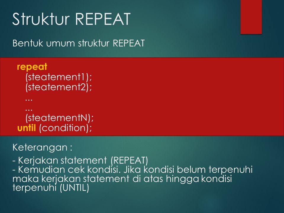Struktur REPEAT
