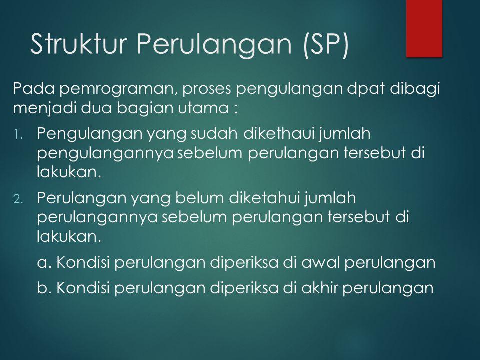 Struktur Perulangan (SP)