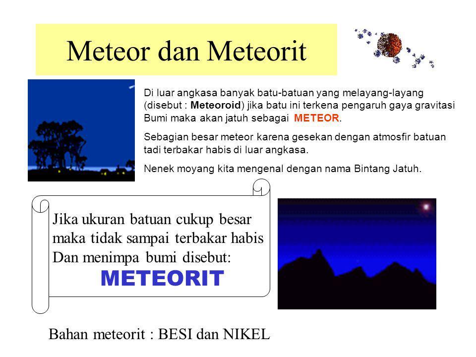 Meteor dan Meteorit Jika ukuran batuan cukup besar