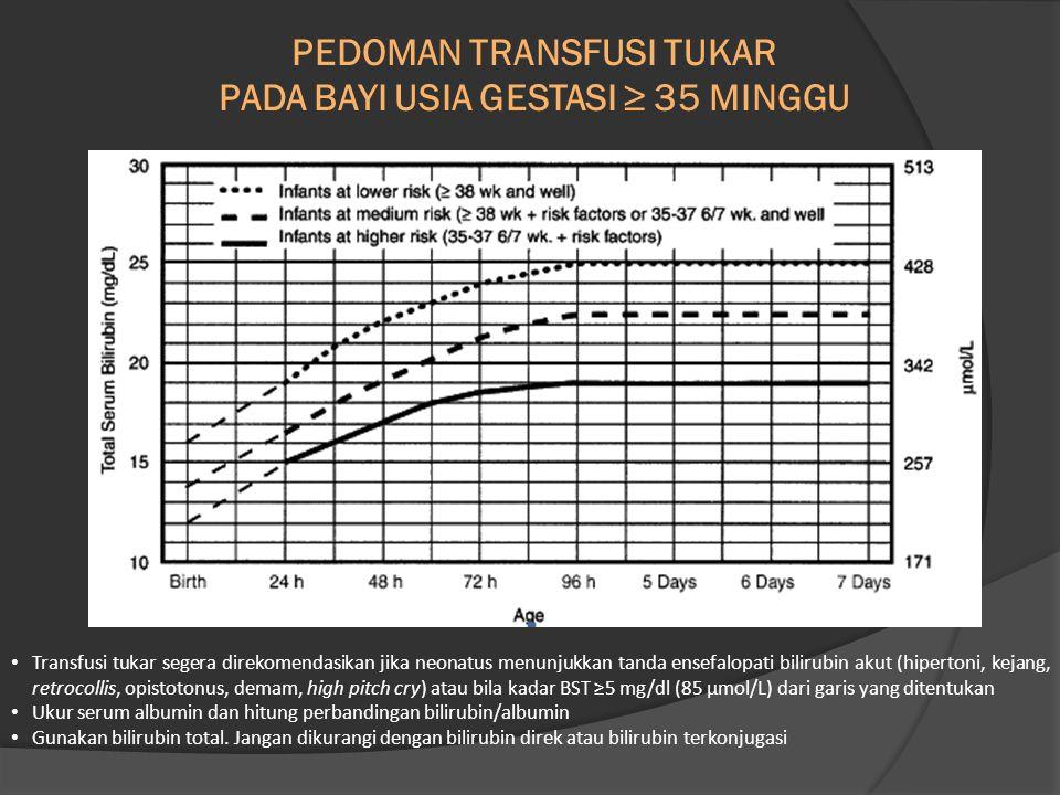 PEDOMAN TRANSFUSI TUKAR PADA BAYI USIA GESTASI ≥ 35 MINGGU