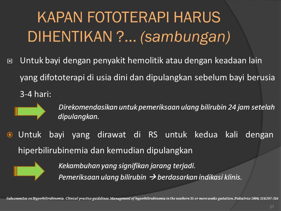 KAPAN FOTOTERAPI HARUS DIHENTIKAN ... (sambungan)