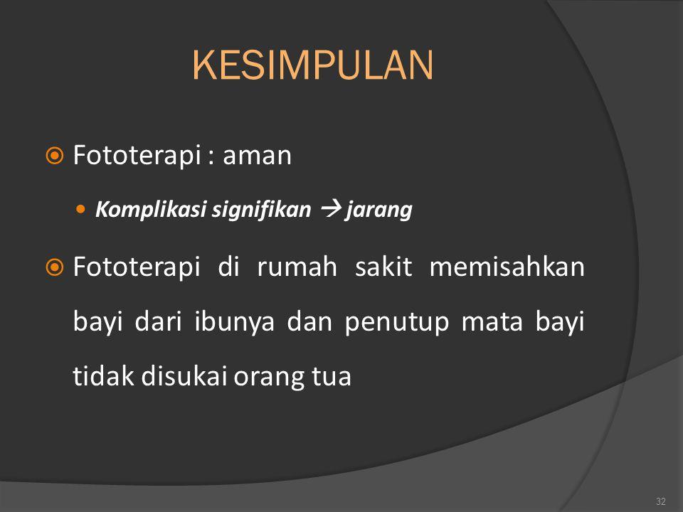 KESIMPULAN Fototerapi : aman